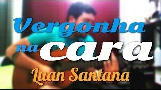 Vergonha na cara (Acústico) Luan Santana - BrunoHP