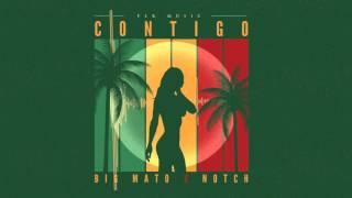 Big Mato Ft. Notch - Contigo -  (Prod. by SPKilla & Nel E Nel)
