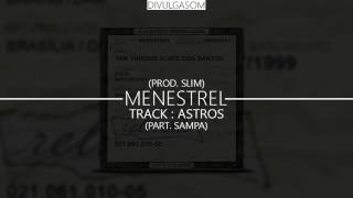 Menestrel - Astros Part. Sampa (Prod. Slim) [DOWNLOAD]