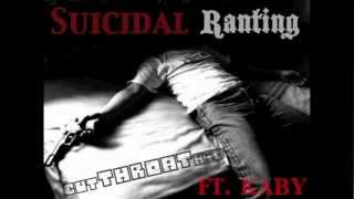 CutThroatKid-Suicidal Ranting ft. Kaby