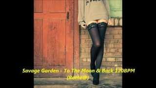 Savage Garden   To The Moon & Back 120BPM (DJ Rome@ mix)