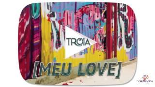 Grupo Tróia - Meu Love