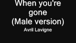 Avril Lavigne - When youre gone (Male version)