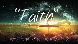 """Faith"" - Dancehall Type Beat July 2018 ""Bvrban"""