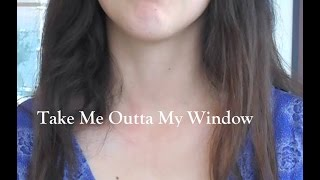 """""""Take Me Outta My Window"""" Official Music Video"""