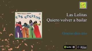 Las Lolitas / Quiero volver a bailar - Gracias dios mio