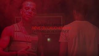 Mauvais Garçons - Rêve ou cauchemard (Music Video By PetitPrince)
