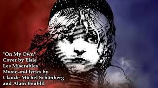 On My Own - Les Miserables - cover by Elsie Lovelock
