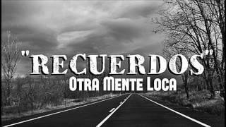 RECUERDOS // OTRA MENTE LOCA // Coronas Records Producciones