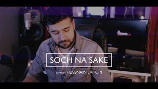 Hussnain Lahori - Soch Na Sake (Cover)