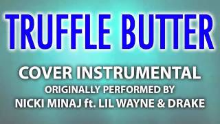 Truffle Butter (Cover Instrumental) [In the Style of Nicki Minaj ft. Drake and Lil Wayne]
