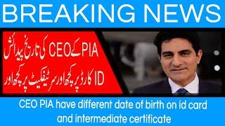 CEO PIA have different date of birth on id card and intermediate certificate | 7 August 2018 |