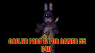 [C4D/FNaF/Collab] My Part for Gamer 55