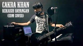 Cakra Khan - Kekasih Bayangan (EDM Cover) [MBIIT]