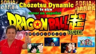 Adrián Barba - Dragon Ball Super OP cover latino ~tv size~ [Chōzetsu Dynamic]