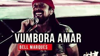 Bell Marques - Vumbora Amar - YouTube Carnaval 2015