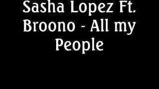 Sasha Lopez Ft. Broono - All my People (Cover)