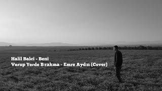 Halil Balci - Beni vurup yerde bırakma (Cover)