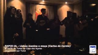 TAPCE-UL - Lisboa Menina e Moça (Carlos do Carmo)