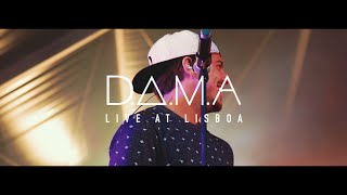 D.A.M.A Live - Lisboa (video report)