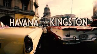 Havana Meets Kingston - An Introduction (EPK 1)