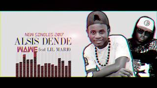 "ALSIS DENDE Wawe ""feat LIL MARIO"" (OFFICIAL VIDEO 2017)"