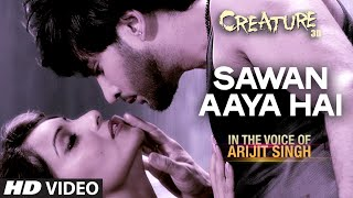 Download Sawan Aaya Hai Song from Creature 3D Movie by Arijit Singh