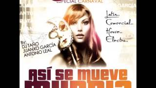 06.Especial Carnaval 2014 #AsiSeMueveMurcia (Dj Taño, Dj Leal & Juanxo Garcia)