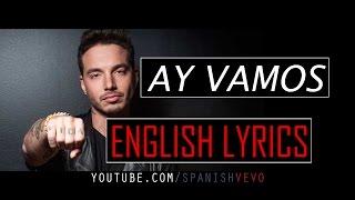 J Balvin - Ay Vamos (English Lyrics)