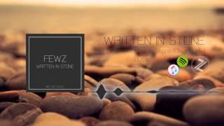 FEWZ - Written In Stone
