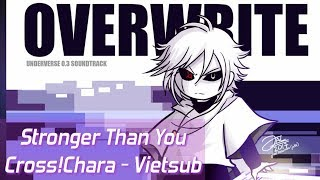 ★【 Cross!Chara 】- Vietsub - Stronger Than You | X-Tale † HD