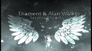 Diament-  x Alan Walker -Szczera prawda  ( HaKu Blend)