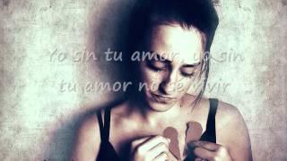 Mi Vida Sin Tu Amor con letras