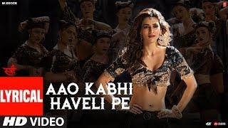 Aao Kabhi Haveli Pe Video With Lyrics | STREE |  Kriti Sanon | Badshah,Nikhita Gandhi,Sachin - Jigar