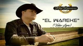 """(LETRA) """"El Wareke"""" - Alex Ramirez Y Su Grupo Profetas (Corridos 2017)"""