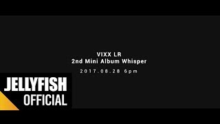 빅스LR(VIXX LR) 2nd Mini Album 'Whisper' Trailer