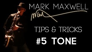Saxophone Tips & Tricks || #5 Tone || by Saxophonist Mark Maxwell || Smooth Jazz Instrumental