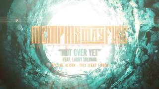 Memphis May Fire - Not Over Yet feat. Larry Soliman