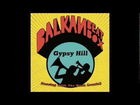 balkan-beat-box-dancing-with-the-moon-gypsy-hill-remix-gypsy-hill