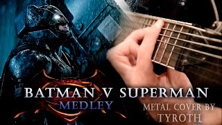 BATMAN v SUPERMAN metal cover by TYROTH