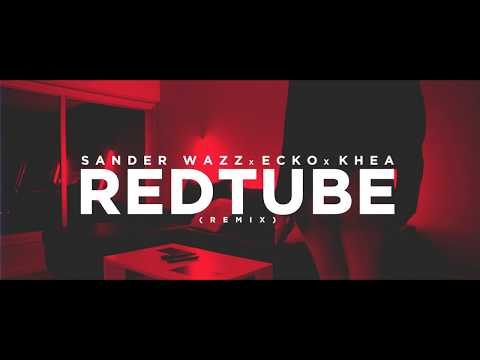 Redtube Remix Ft Sander Wazz Ecko de Khea Letra y Video