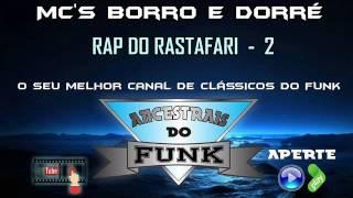 Mc's Borro e Dorré - Rap do Rastafari 2