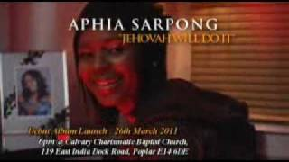 Aphia Sarpong- Jehovah will do it - launch advert width=