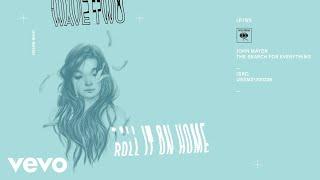 John Mayer - Roll It on Home (Audio)