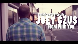 Joey Gzus - Real With You (Promotional Video)