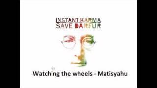 Matisyahu - Watching the wheels (John lennon cover)