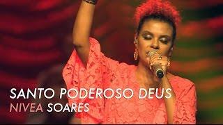 Nívea Soares | Santo Poderoso Deus - Reino de Justiça (Teaser 5)