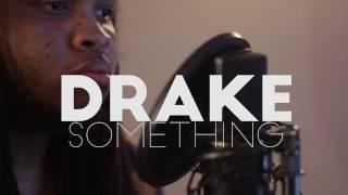 Drake - Something (Official Kid Travis Cover)