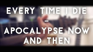 Every Time I Die - Apocalypse Now And Then (full instrumental cover)
