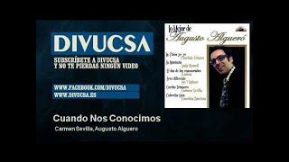 Carmen Sevilla, Augusto Alguero - Cuando Nos Conocimos